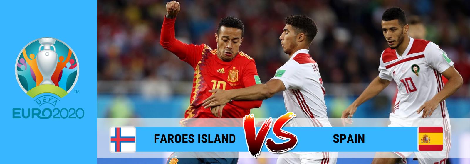 UEFA Euro 2020 Faroes Island Vs Spain Asian Connect