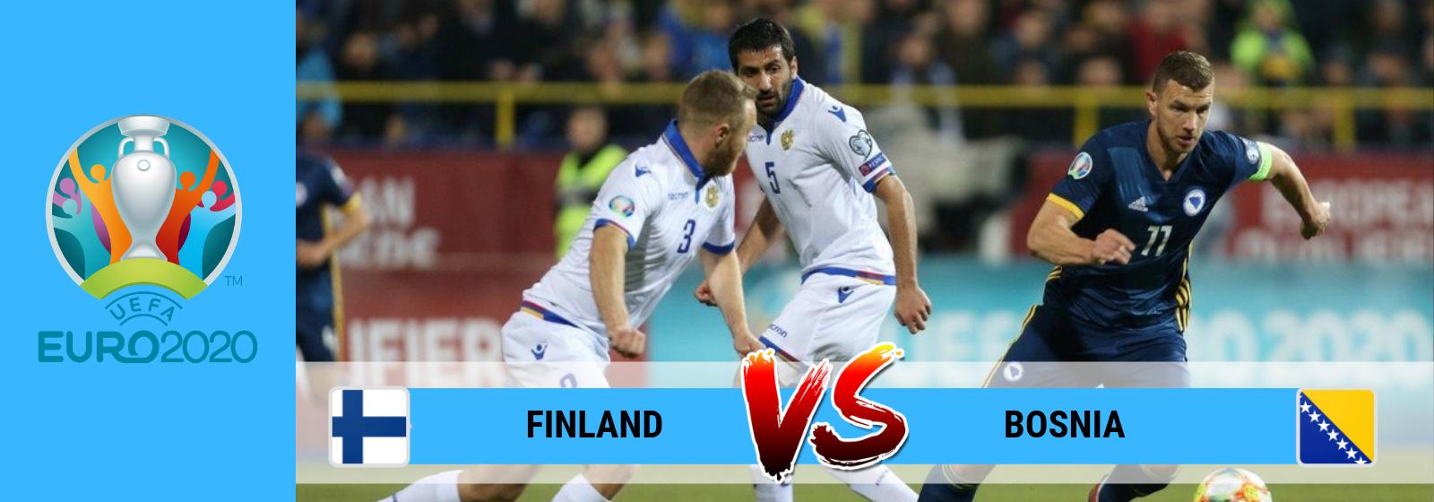 UEFA Euro 2020 Finland Vs. Bosnia Asian Connect