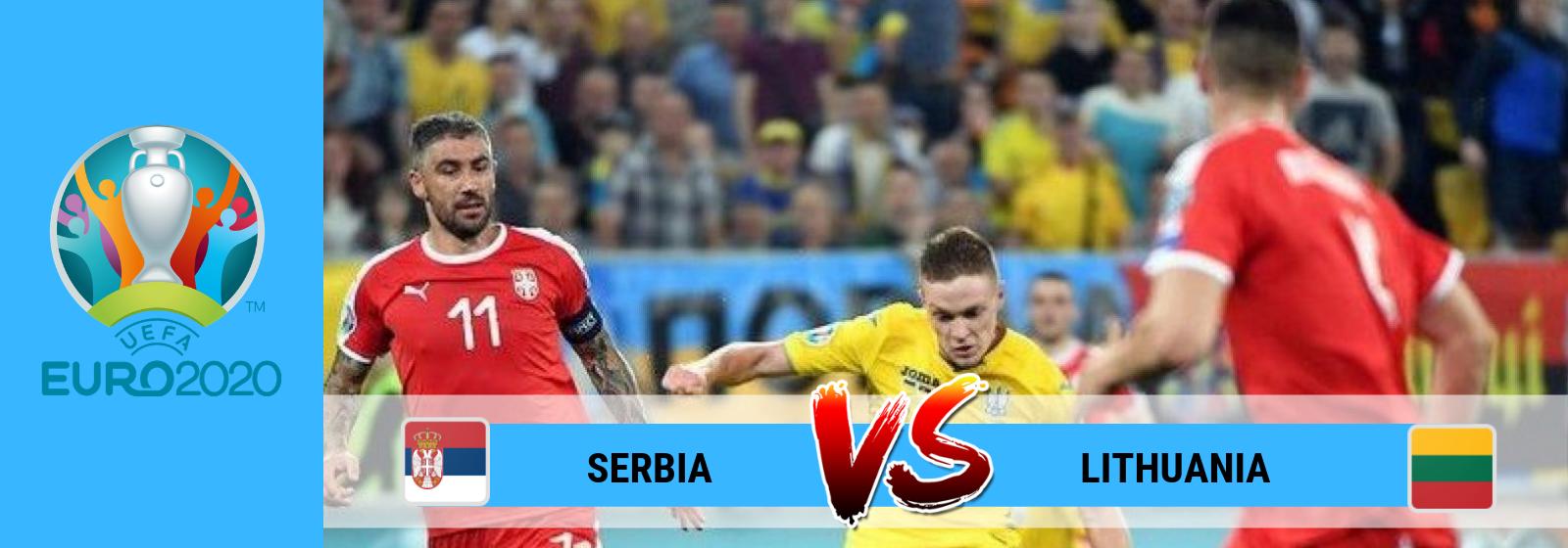 UEFA Euro 2020 Serbia vs Lithuania Asian Connect