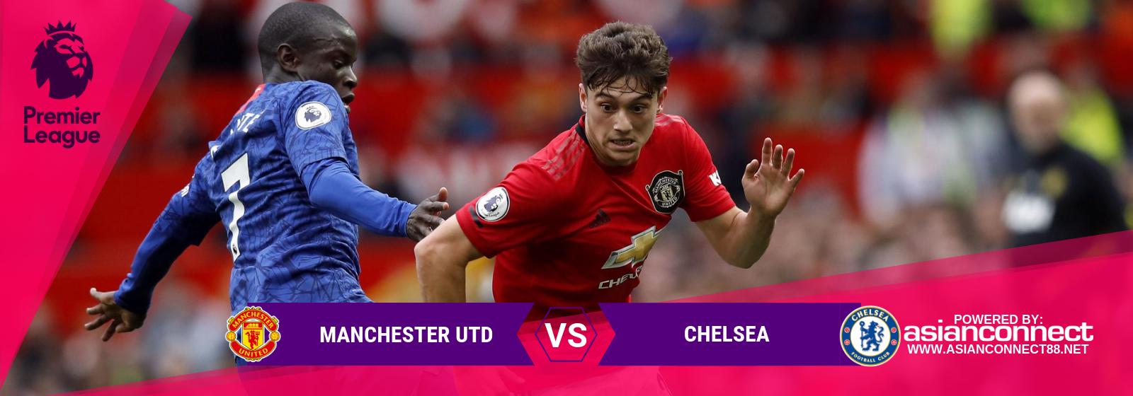 EPL Man Utd Vs. Chelsea Asian Connect