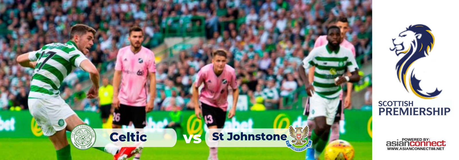 Scottish Premiereship Celtic Vs. St Johnstone Asian Connect