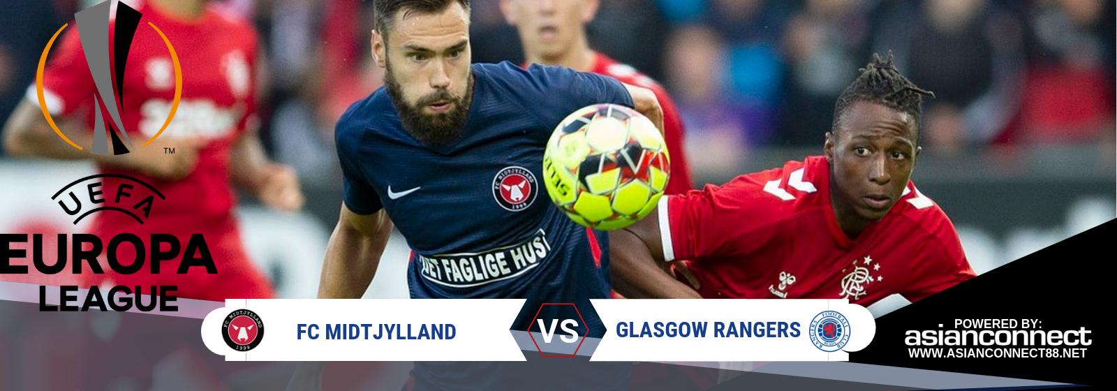 UEL FC Midtjylland Vs. Glasgow Rangers Asian Connect