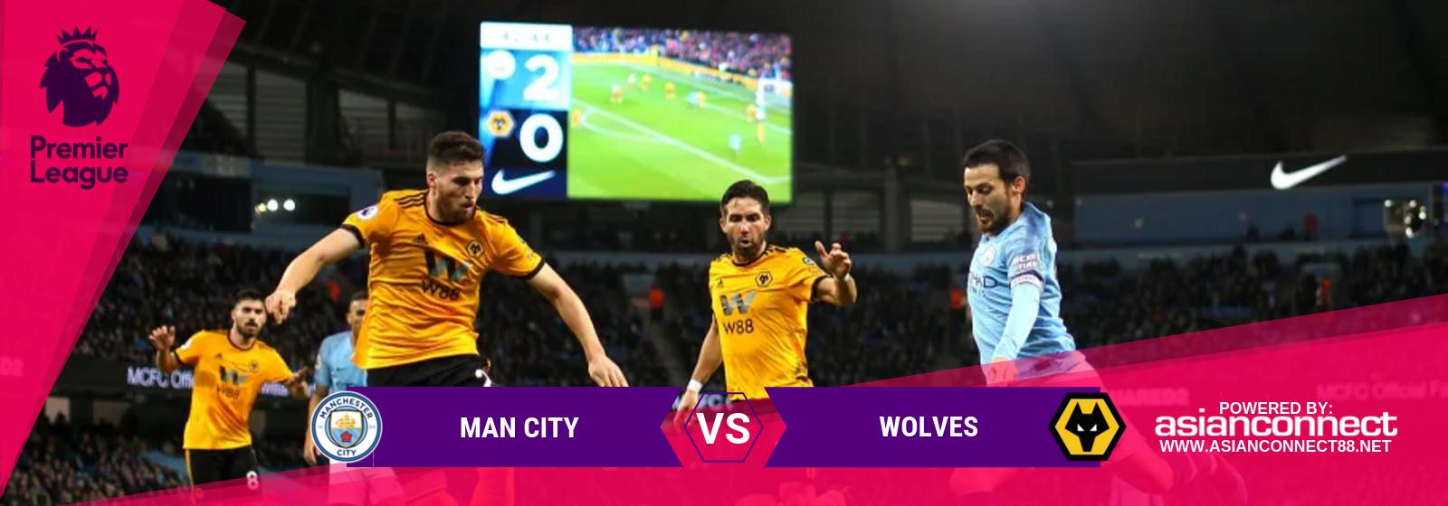 EPL Man City Vs. Wolves Asian Connect
