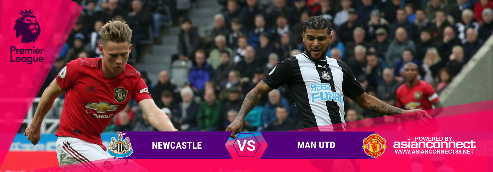 EPL Newcastle Vs. Man Utd Asian Connect