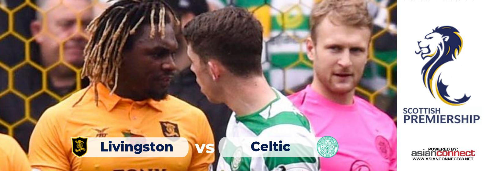 Scottish Premiership Livingston Vs. Celtic Asian Connect