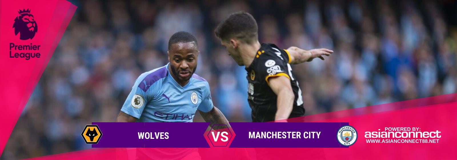 Asianconnect: Wolves vs Manchester City
