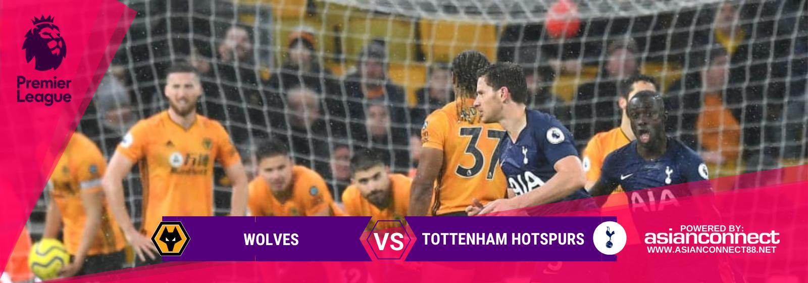 Asianconnect: Wolves vs Tottenham Hotspurs